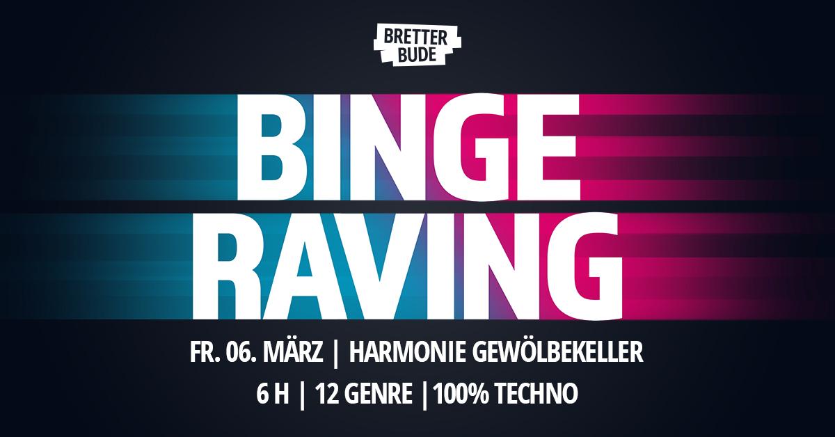 Binge Raving Harmonie Gewölbekeller Freiburg Bretterbude